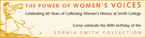 A Conference Celebrating 65 Years of Collecting Women's History at Smith College